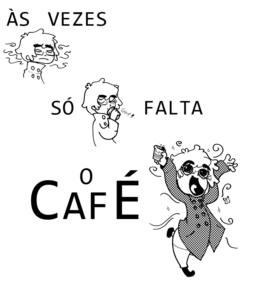 All you need is Coffee | Só precisas de café